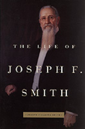 The Life of Joseph F. Smith