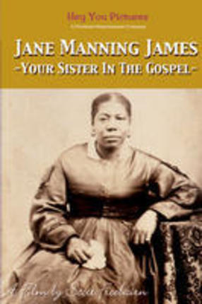 Jane Manning James: Your Sister in the Gospel