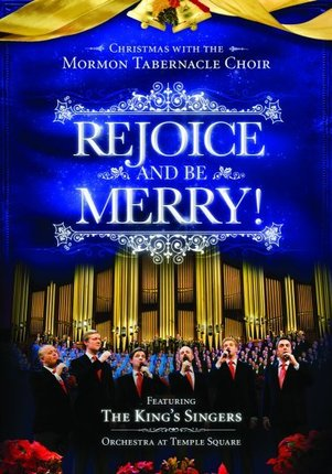 Rejoice and Be Merry: Christmas With the Mormon Tabernacle Choir Featuring  the King's Singers