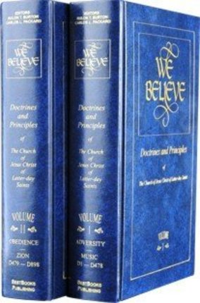 We Believe: Doctrines and Principles of the Church of Jesus Christ of Latter Day Saints