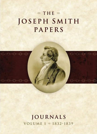 The Joseph Smith Papers, Journals, Vol. 1: 1832-1839