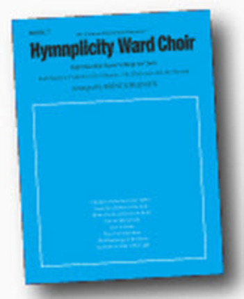 Hymnplicity Ward Choir Songbook, Book 7