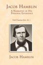 Jacob Hamblin: A Narrative of His Personal Experience: Faith-Promoting Series, no. 5