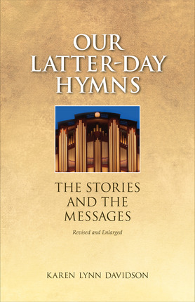 Our Latter Day Hymns: The Stories and the Messages