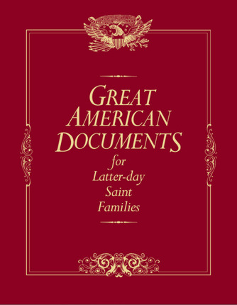 Great American Documents for Latter-day Saint Families