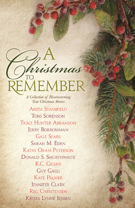 a christmas to remember a collection of heartwarming true christmas stories - A Christmas To Remember