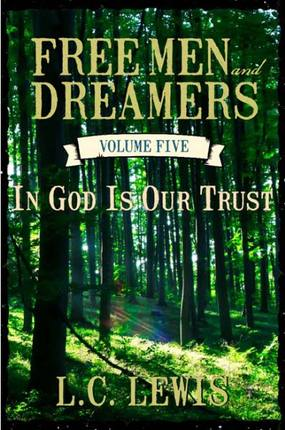 Free Men and Dreamers, Vol. 5: In God Is Our Trust