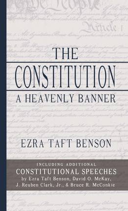... Heavenly Banner and Other Great Constitutional Speeches - Deseret Book