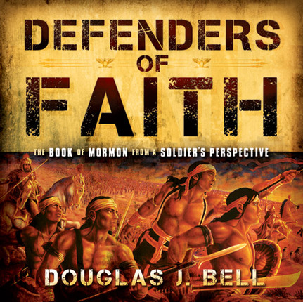 Defenders of Faith: The Book of Mormon from a Soldier's Perspective