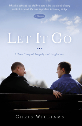 Let It Go: A True Story of Tragedy and Forgiveness