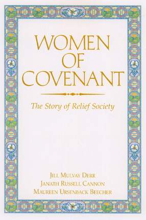Women of Covenant: The Story of the Relief Society
