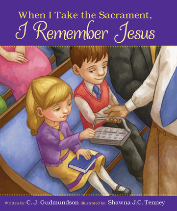 When I Take the Sacrament, I Remember Jesus