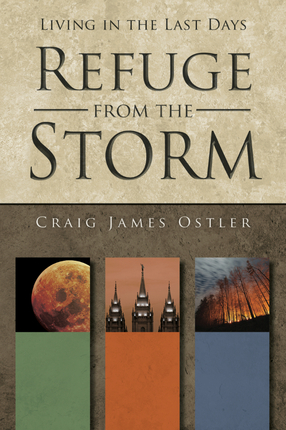 Refuge from the Storm: Living In the Last Days