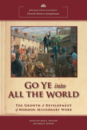 Go Ye into All the World: 2011 Church History Symposium