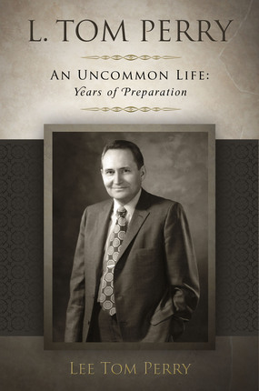 L. Tom Perry, An Uncommon Life: Years of Preparation, 1922-1976