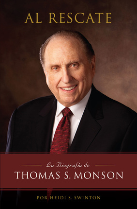 Al Rescate --To the Rescue: The Biography of Thomas S. Monson - Spanish