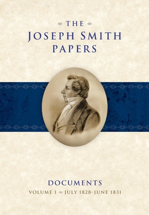 The Joseph Smith Papers, Documents, Vol. 1: July 1828 - June 1831