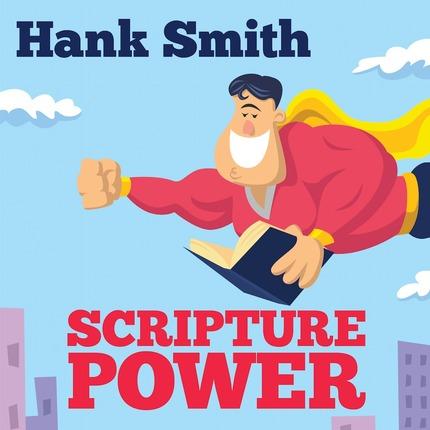 Hank smith scripture power