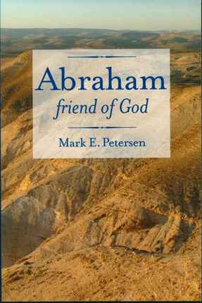 Abraham, the Friend of God: The Spiritual Journey of a Great ...