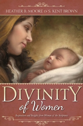 Divinity of Women: Inspiration and Insights from Women of the Scriptures