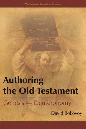 Authoring the Old Testament: Genesis - Deuteronomy