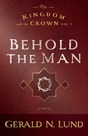 The Kingdom and the Crown, Vol. 3: Behold the Man