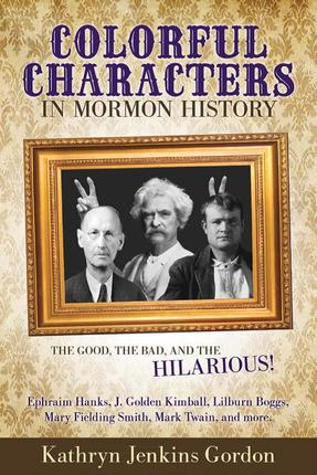 Colorful characters in mormon history cover