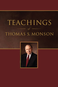 Teachings Of Thomas S Monson