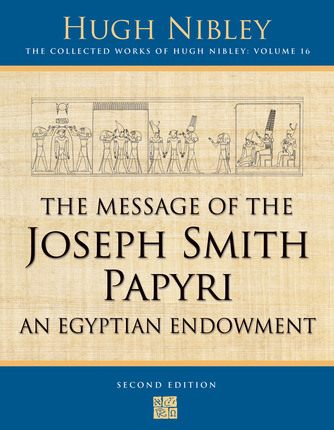 The Message of the Joseph Smith Papyri