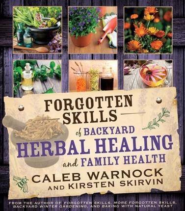 Forgotten skills of backyard herbal healing 978 1 4621 1377 4 web