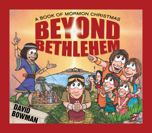 Beyond Bethlehem: A Book of Mormon Christmas