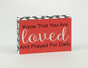 Know That You are Loved (6x5 Plaque)