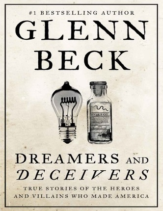 by Glenn Beck  sc 1 st  Deseret Book & Dreamers and Deceivers: True Stories of the Heroes and Villains Who ...