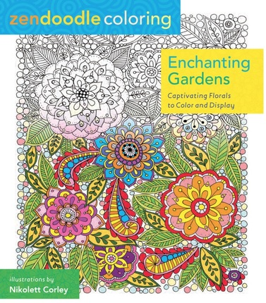 Zendoodle Coloring Enchanting Gardens Coloring Book Captivating