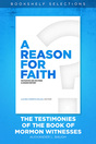 A Reason for Faith: The Testimonies of the Book of Mormon Witnesses