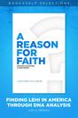 A Reason for Faith: Finding Lehi in America Through DNA Analysis