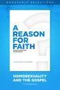 A Reason for Faith: Homosexuality and the Gospel