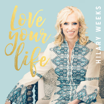 Love your life hilary weeks cd