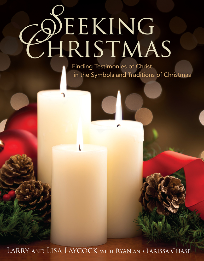 Seeking Christmas Finding Testimonies Of Christ In The Symbols And
