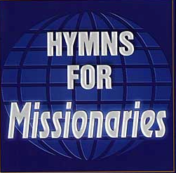 Hymns for missionaries