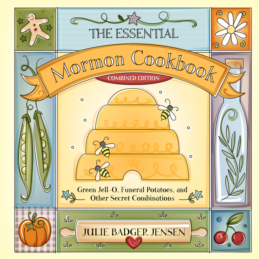 Essential mormon cookbook combined edition