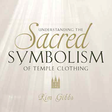 Understanding the sacred symbolism of temple clothing deseret book understanding the sacred symbolism of temple clothing fandeluxe Choice Image
