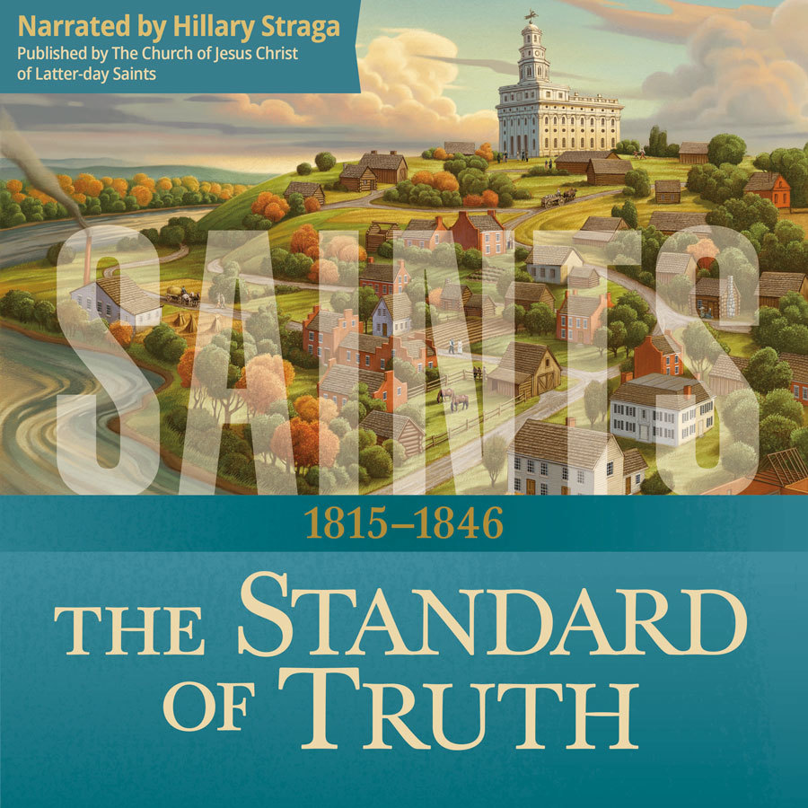 Saints, Vol  1 The Standard of Truth: The Story of the